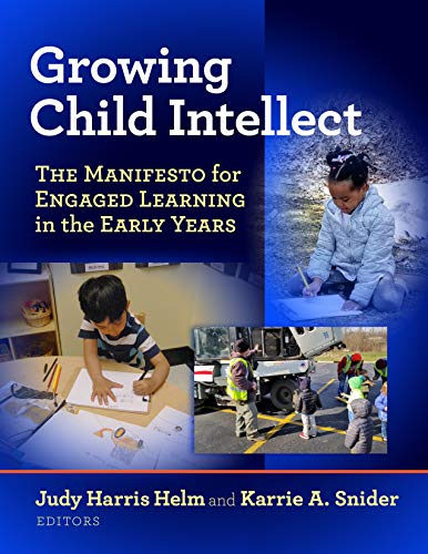 Growing Child Intellect: The Manifesto for Engaged Learning in the Early Years