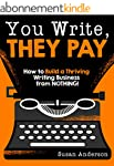 You Write, They Pay: How to Build a T...