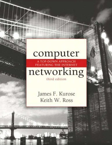 Computer Networking: A Top-down Approach Featuring the Internet by James F. Kurose (2004-04-01)