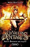 """Afficher """"Les Chevaliers d'Antarès n° 1<br /> Descente aux enfers"""""""