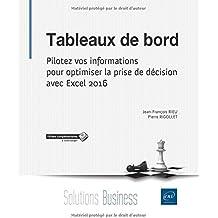 Tableaux de bord - Pilotez vos informations pour optimiser la prise de décision avec Excel 2016