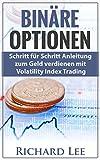Binäre Optionen:  Schritt fur Schritt Anleitung zum Geld verdienen mit Volatilitäts indizes Trading
