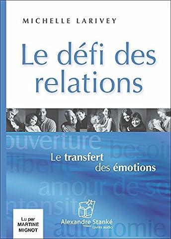 Michelle Larivey - Le defi des relations - Livre audio