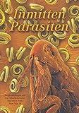 Inmitten Parasiten: Veröffentlichung zur Ausstellung -