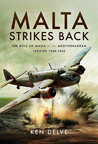malta-strikes-back-the-role-of-malta-in-the-mediterranean-theatre-1940-1942
