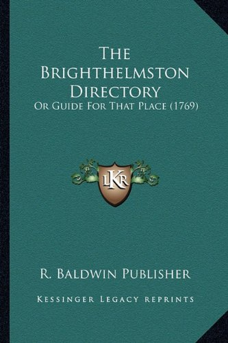 The Brighthelmston Directory: Or Guide for That Place (1769)