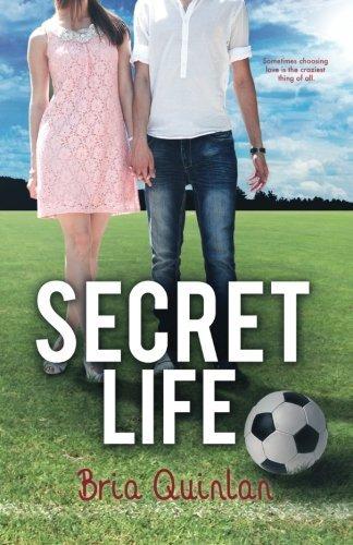 Secret Life (RVHS Secrets) (Volume 2) by Bria Quinlan (2013-11-13)