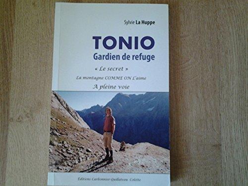 Tonio, gardien du refuge : le secret, la montagne comme on l'aime, a pleine voie