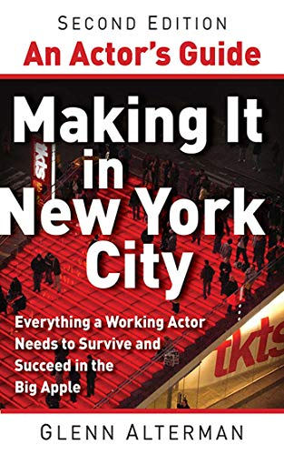 An Actor\'s Guide-Making It in New York City, Second Edition: Everything a Working Actor Needs to Survive and Succeed in the Big Apple (English Edition)