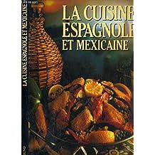 LA CUISINE ESPAGNOLE ET MEXICAINE