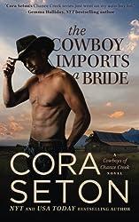 The Cowboy Imports a Bride (Cowboys of Chance Creek) (Volume 3) by Cora Seton (2013-10-08)