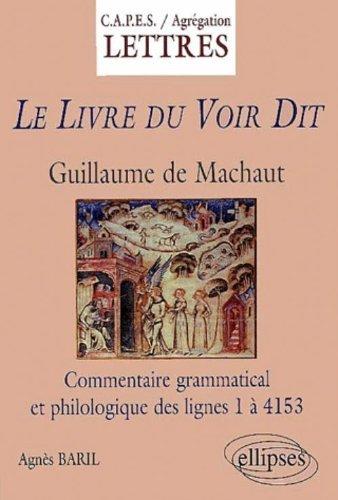 Guillaume de Machaut, Le Livre du Voir Dit : Commentaire grammatical et philologique by Agns Baril (2001-11-29)