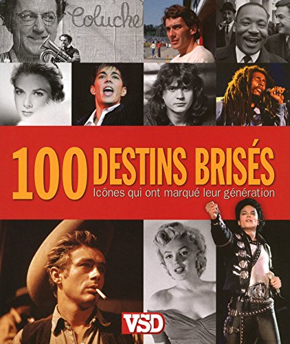100 DESTINS BRISES