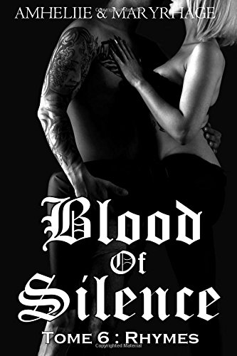 Blood Of Silence, Tome 6 : Rhymes: Volume 6