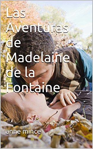 Las Aventuras de Madelaine de la Fontaine por anne mince