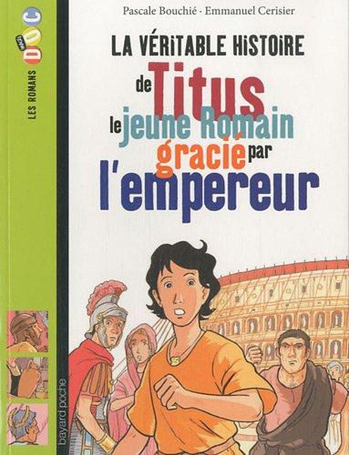 """<a href=""""/node/43567"""">La véritable histoire de Titus le jeune Romain gracié par l'empereur</a>"""