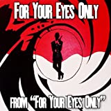 For Your Eyes Only (From