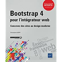 Bootstrap 4 pour l'intégrateur web - Concevez des sites au design moderne