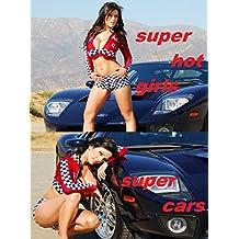 Super Hot Girls. Super Cars: photo  book (English Edition)