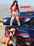 Super Hot Girls. Super Cars: photo  book