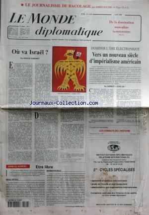 MONDE DIPLOMATIQUE [No 533] du 31/08/1998 - le journalisme de racolage par serge halime de la domination masculine par pierre bourdieu ou va israel par ignacion ramonet michail grobman - kadish (1977) dominer l'ere electronique - vers un nouveau siecle d'imperialisme americain par herbert i schiller en vente dans les kiosque - les combats de l'histoire dans ce numero - etre libre medias virtuels information reelle