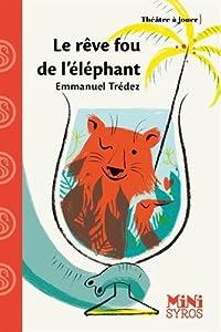 """Afficher """"Le rêve fou de l'éléphant"""""""