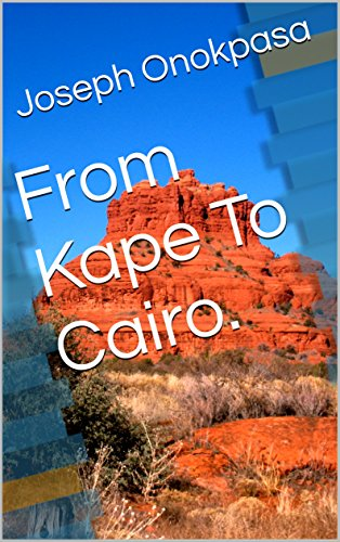 From Kape To Cairo. (English Edition)