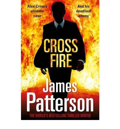 [Cross Fire: (Alex Cross 17)] [by: James Patterson]