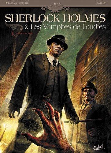 Sherlock Holmes & Les Vampires de Londres, Tome 1 : L'Appel du sang