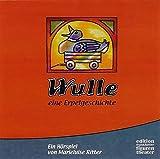 Wulle - Eine Erpelgeschichte. Hörspiel-CD . Aus der Reihe 'Das Betthupferl' des Bayerischen Rundfunks