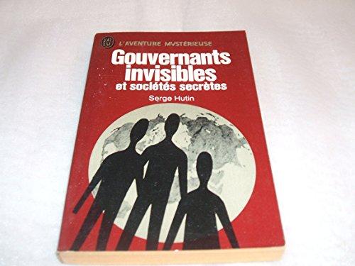 Gouvernants invisibles et société secrètes. par  HUTIN (Serge) (Broché)