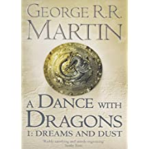 A Song of Ice and Fire, Tome 5 : A Dance with Dragons : Part 1, Dreams ans dust