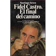 Fidel Castro: El final del camino (Coleccion Documento) (Spanish Edition) by Santiago Aroca (1992-08-02)