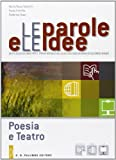 Le parole e le idee. Poesia e teatro-Webook. Per le Scuole superiori. Con espansione online