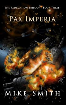 Pax Imperia (The Redemption Trilogy Book 3) (English Edition) par [Smith, Mike]