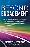 Beyond Engagement: A Brain-Based Approach That Blends the Engagement Managers Want with the Energy Employees Need