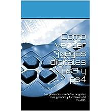 Cómo vender juegos digitales ps3 y ps4: haz parte de uno de los negocios mas grandes y lucrativos del mundo.