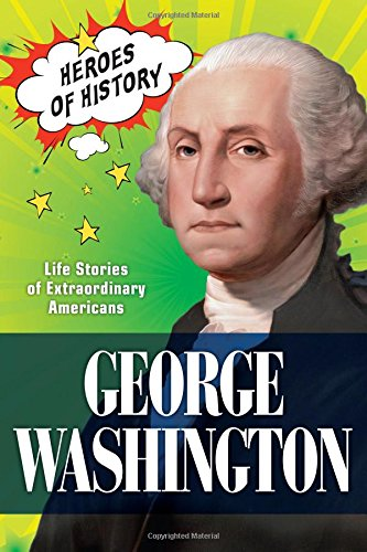 George Washington (TIME Heroes of History #2): Life Stories of Extraordinary Americans