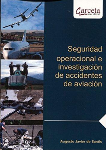 Seguridad operacional e investigación de accidentes de aviación por Augusto Javier de Santis