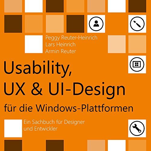 Usability, UX & UI-Design für die Windows-Plattformen (German Edition)