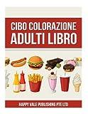 Cibo Colorazione Adulti Libro