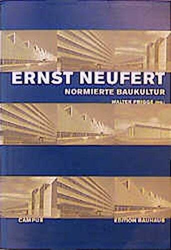Ernst Neufert: Normierte Baukultur im 20. Jahrhundert (Edition Bauhaus)