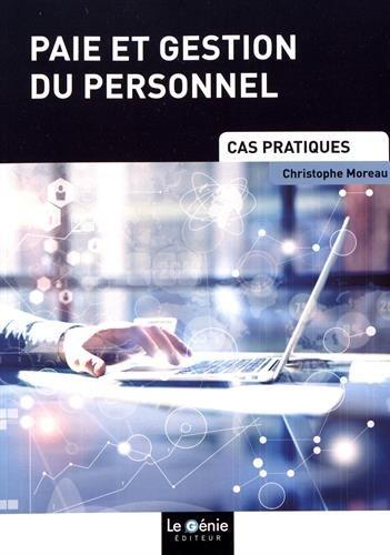 Paie et gestion du personnel: Cas pratiques par Christophe Moreau