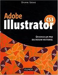 Illustrator Cs3 - 1ère Edition - Devenez un Pro du Dessin Vectoriel