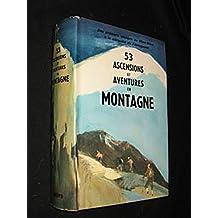 53 ascensions et aventures en montagne