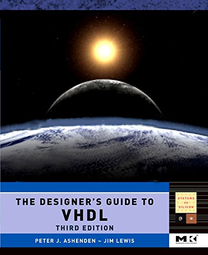 The Designer's Guide to VHDL (Systems on Silicon) por Peter J. Ashenden