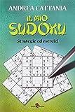 Il mio sudoku. Strategie ed esercizi