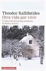 Otra vida por vivir par Theodor Kallifatides