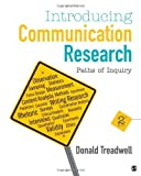 Introducing Communication Research: Paths of Inquiry by Donald F. Treadwell (2013-01-09)