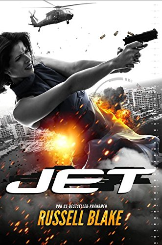 Jet: Agenten-Thriller: New York Times Bestseller Autor Russell Blake (Abenteuer, Action, Spannung)